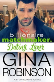 Dating Lazer - A Jet City Billionaire Romance ebook by Gina Robinson