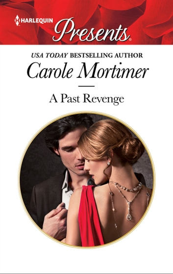 A Past Revenge - A Revenge Romance ebook by Carole Mortimer