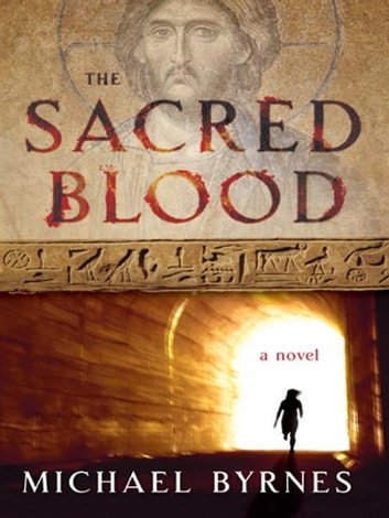 The Sacred Blood ebook by Michael Byrnes