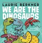 We Are the Dinosaurs ebook by With Audio Recording