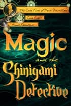 Magic and the Shinigami Detective ebook by Honor Raconteur, Katie Griffin