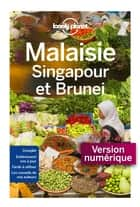 Malaisie, Singapour et Brunei - 8ed ebook by