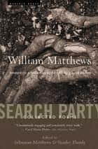 Search Party - Collected Poems ebook by William Matthews, Sebastian Matthews, Stanley Plumly