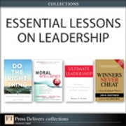 Essential Lessons on Leadership (Collection) ebook by Jon Huntsman,James F. Parker,Doug Lennick,Fred Kiel Ph.D.