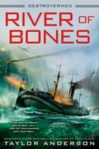 River of Bones ebook by Taylor Anderson