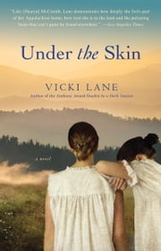 Under the Skin: A Novel - A Novel ebook by Vicki Lane