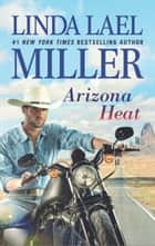 Arizona Heat (A Mojo Sheepshanks Novel, Book 2) ebook by Linda Lael Miller
