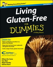 Living Gluten-Free For Dummies - UK ebook by Hilary Du Cane,Sue Baic,Nigel Denby,Danna Korn