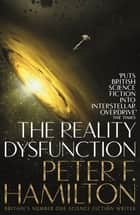The Reality Dysfunction ebook by Peter F. Hamilton