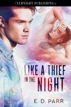 Like a Thief in the Night ebook by E. D. Parr
