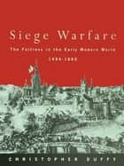 Siege Warfare ebook by Christopher Duffy