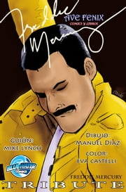 Freddie Mercury: Tributo al lider de Queen ebook by Mike Lynch