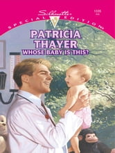 Whose Baby Is This? ebook by Patricia Thayer