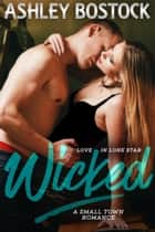 Wicked - A Small Town Romance ekitaplar by Ashley Bostock