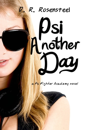 Psi Another Day ebook by D.R. Rosensteel