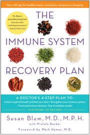 The Immune System Recovery Plan - A Doctor's 4-Step Program to Treat Autoimmune Disease ebook by Michele Bender,Susan Blum, MD, MPH,Mark Hyman