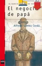 El negocio de papá (eBook-ePub) ebook by Alfredo Gómez Cerdá, Federico Delicado Gallego