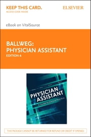 Physician Assistant: A Guide to Clinical Practice E-Book ebook by Ruth Ballweg, MPA, PA-C Emeritus,...