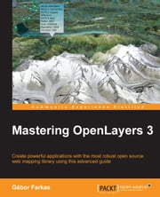 Mastering OpenLayers 3 ebook by Gabor Farkas