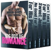 Big Box Of Romance (Six Book Romance Boxed Set) ebook by Kelly Favor,Locklyn Marx,Morgan Garrity