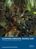 Sleeping Dragon, Rising Sun ebook by Craig Cartmell,Charles Murton,Fabien Esnard-Lascombe
