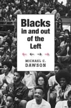 Blacks In and Out of the Left ebook by Michael C. Dawson
