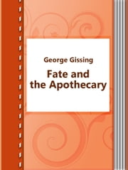 Fate and the Apothecary ebook by George Gissing