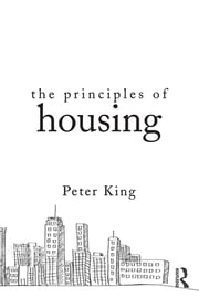 The Principles of Housing ebook by Peter King
