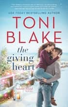The Giving Heart ebook by Toni Blake
