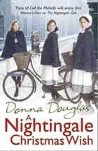 A Nightingale Christmas Wish ebook by Donna Douglas