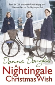 A Nightingale Christmas Wish - (Nightingales 5) ebook by Donna Douglas