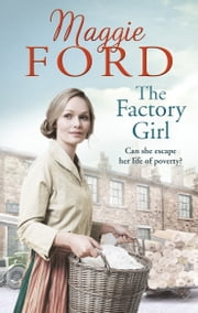 The Factory Girl ebook by Maggie Ford