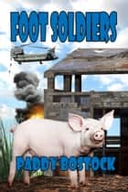 Foot Soldiers ebook by Paddy Bostock