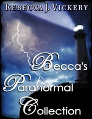 Becca's Paranormal Collection ebook by Rebecca J Vickery