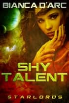 Shy Talent ebook by Bianca D'Arc