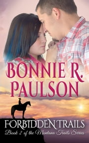 Forbidden Trails - A Clearwater County Romance, #10 ebook by Bonnie R. Paulson