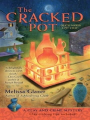 The Cracked Pot - A Clay and Crime Mystery ebook by Melissa Glazer