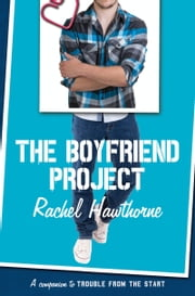 The Boyfriend Project ebook by Rachel Hawthorne