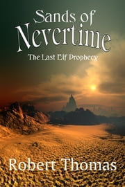 Sands Of Nevertime ebook by Robert Thomas