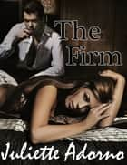 The Firm ebook by Juliette Adorno