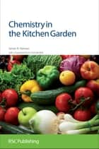 Chemistry in the Kitchen Garden ebook by James R Hanson