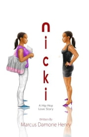"Nicki - ""A Hip Hop Love Story"" ebook by Marcus Damone Henry"