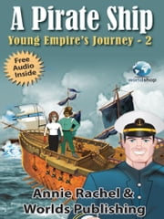 A Pirate Ship: Young Empire's Journey 2 ebook by Worlds Publishing