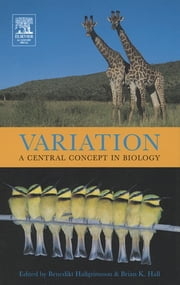 Variation - A Central Concept in Biology ebook by Benedikt Hallgrímsson,Brian K. Hall