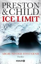 Ice Limit - Abgrund der Finsternis ebook by Douglas Preston, Lincoln Child, Michael Benthack
