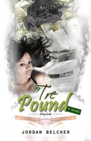 Tre Pound ebook by Jordan Belcher