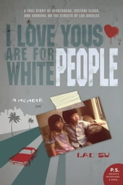 I Love Yous Are for White People ebook by Lac Su
