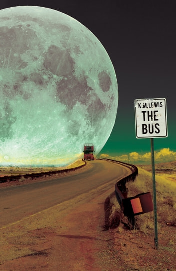 The Bus ebook by K.M. Lewis