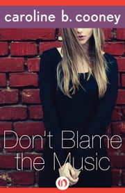 Don't Blame the Music ebook by Caroline B. Cooney