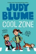 Cool Zone with the Pain and the Great One ebook by Judy Blume, James Stevenson